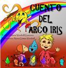 Dolores Vendrell Guerrero: Cuento del arco iris