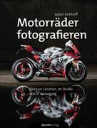 Julian Eichhoff: Motorräder fotografieren