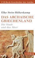 Elke Stein-Hölkeskamp: Das archaische Griechenland ★★★★