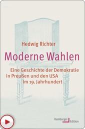 Moderne Wahlen - Eine Geschichte der Demokratie in Preußen und den USA im 19. Jahrhundert