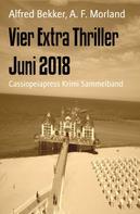 Alfred Bekker: Vier Extra Thriller Juni 2018