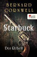 Bernard Cornwell: Starbuck: Der Rebell ★★★★