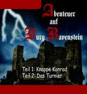 Abenteuer auf Burg Ravenstein