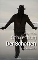 Sibyl Von Der Schulenburg: Der Schatten