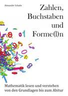 Alexander Schaile: Zahlen, Buchstaben und Forme(l)n ★★