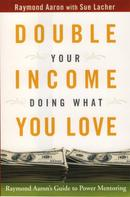 Raymond Aaron: Double Your Income Doing What You Love