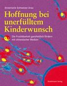 Annemarie Schweizer-Arau: Hoffnung bei unerfülltem Kinderwunsch ★★★