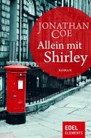 Jonathan Coe: Allein mit Shirley ★★★★