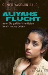 Aliyahs Flucht - oder Die gefährliche Reise in ein neues Leben