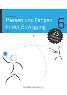 Jörg Madinger: Passen und Fangen in der Bewegung Teil 2