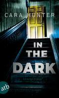 Cara Hunter: In the Dark - Keiner weiß, wer sie sind ★★★★