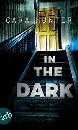 In the Dark - Keiner weiß, wer sie sind - Kriminalroman