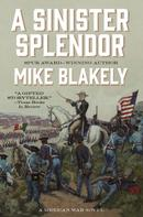 Mike Blakely: A Sinister Splendor
