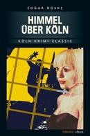 Edgar Noske: Himmel über Köln ★★★★