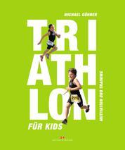 Triathlon für Kids - Motivation und Training