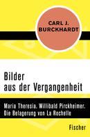 Carl J. Burckhardt: Bilder aus der Vergangenheit