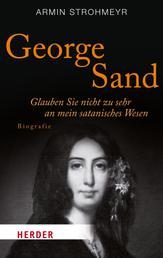 George Sand - Glauben Sie nicht zu sehr an mein satanisches Wesen