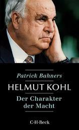 Helmut Kohl - Der Charakter der Macht
