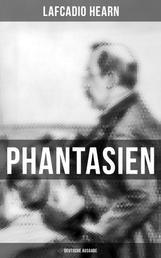 Phantasien (Deutsche Ausgabe)