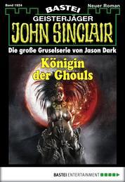 John Sinclair - Folge 1924 - Königin der Ghouls