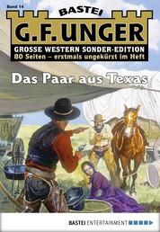 G. F. Unger Sonder-Edition 14 - Western - Das Paar aus Texas