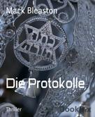 Mack Bleaston: Die Protokolle