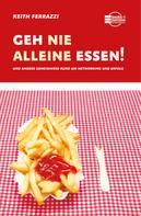 Keith Ferrazzi: Geh nie alleine essen! ★★★★★