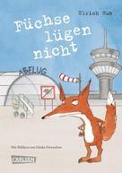 Ulrich Hub: Füchse lügen nicht ★★★★★