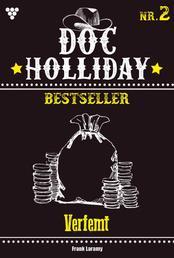 Doc Holliday Bestseller 2 – Western - Verfemt