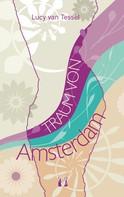 Lucy van Tessel: Traum von Amsterdam ★★★★