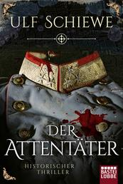 Der Attentäter - Historischer Thriller