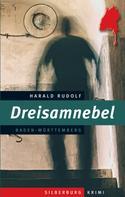 Harald Rudolf: Dreisamnebel ★★★★★