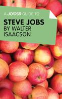 : A Joosr Guide to... Steve Jobs by Walter Isaacson
