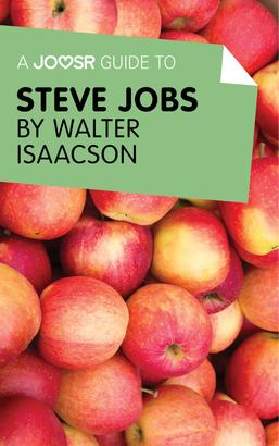 A Joosr Guide to... Steve Jobs by Walter Isaacson