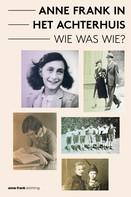 Aukje Vergeest: Anne Frank in het Achterhuis - Wie was Wie?