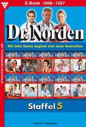 Dr. Norden Staffel 5 – Arztroman - E-Book 1048-1057