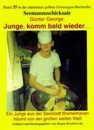 Günter George: Junge, komm bald wieder… – Ein Junge aus der Seestadt Bremerhaven träumt von der großen weiten Welt ★★★★★