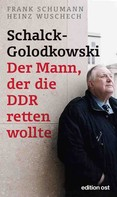 Frank Schumann: Schalck-Golodkowski: Der Mann, der die DDR retten wollte ★★★★