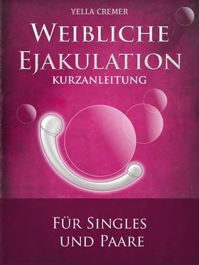 Weibliche Ejakulation - G-Punkt Massage