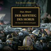 The Horus Heresy 01: Der Aufstieg des Horus - Die Saat der Häresie wird gesät