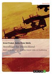 Sturzflüge für Deutschland - Kurzbiografie der Testpilotin Melitta Schenk Gräfin von Stauffenberg