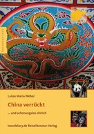 Lukas Maria Weber: China verrückt ★★★★
