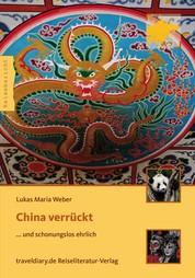 China verrückt - ... und schonungslos ehrlich