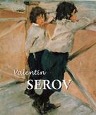 Dmitri V. Sarabianov: Valentin Serov