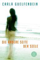 Carla Guelfenbein: Die andere Seite der Seele