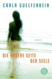 Die andere Seite der Seele - Roman