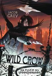 WILD CROW - Der Fluch des Spinnenmanns