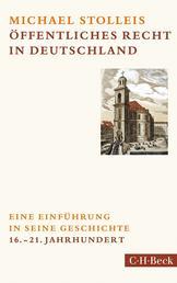 Öffentliches Recht in Deutschland - Eine Einführung in seine Geschichte