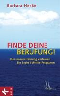 Barbara Henke: Finde deine Berufung! ★★★★