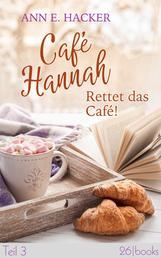Café Hannah – Teil 3 - Rettet das Café!